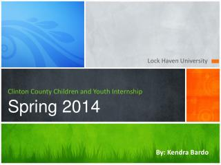 Clinton County Children and Youth Internship Spring 2014