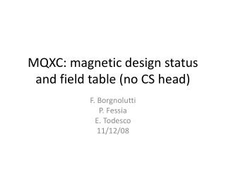 MQXC: magnetic design status and field table (no CS head)