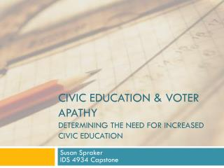 Civic education & voter apathy Determining the need for increased civic Education