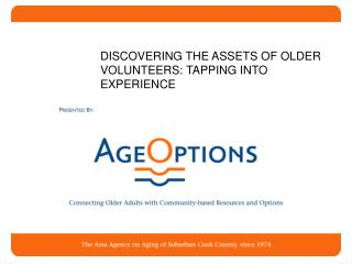DISCOVERING THE ASSETS OF OLDER VOLUNTEERS: TAPPING INTO EXPERIENCE