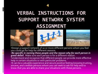 Verbal Instructions for Support Network System Assignment