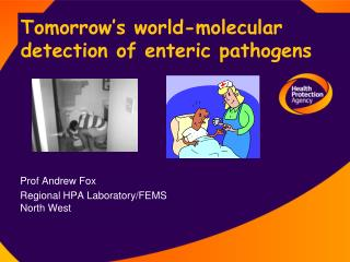 Tomorrow s world-molecular  detection of enteric pathogens