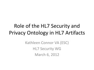 Role of the HL7 Security and Privacy Ontology in HL7  Artifacts