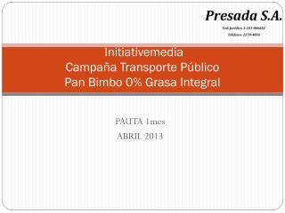 Initiativemedia Campa�a Transporte P�blico Pan Bimbo 0% Grasa Integral