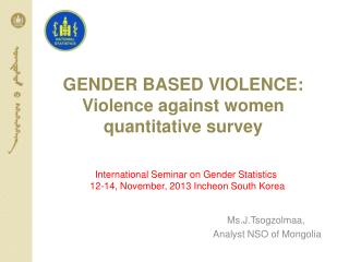 GENDER BASED VIOLENCE: Violence against women quantitative survey
