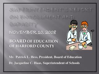 SUPERINTENDENT'S REPORT ON ENROLLMENT AND CAPACITY