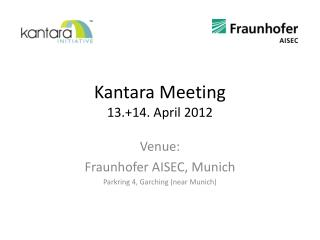 Kantara Meeting 13.+14. April 2012