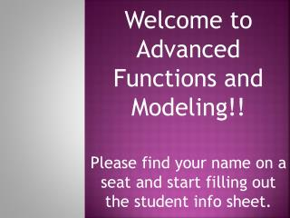 Welcome to Advanced Functions and Modeling!!