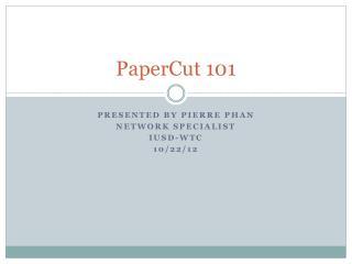 PaperCut 101