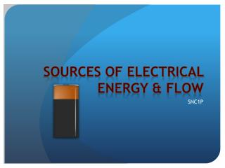 Sources of Electrical Energy & Flow