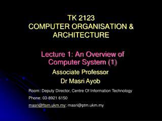 TK 2123 COMPUTER ORGANISATION  ARCHITECTURE