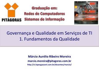 Governança e Qualidade em Serviços de TI 1. Fundamentos da Qualidade