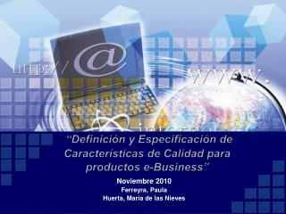 """""""Definición y Especificación de Características de Calidad para productos e-Business"""""""