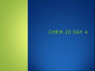Chem  20 Day  4