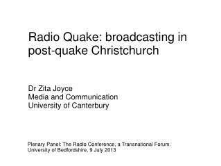 Radio Quake: broadcasting in post-quake Christchurch Dr  Zita Joyce Media and Communication