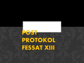 POST PROTOKOL FESSAT XIII