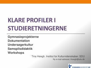 Klare profiler i studieretningerne