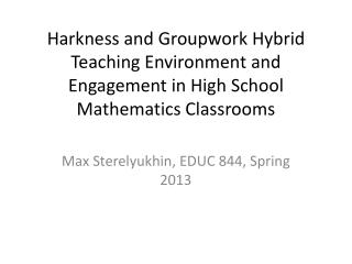 Max Sterelyukhin, EDUC 844, Spring 2013