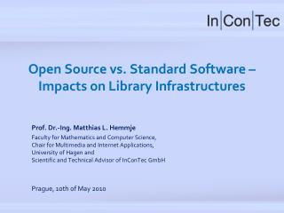 Open Source vs. Standard Software    Impacts on Library Infrastructures