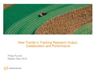 New Trends in Tracking Research Output,  Collaboration and Performance