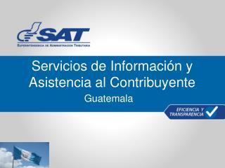 Servicios de Información y Asistencia al Contribuyente