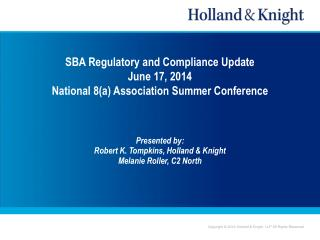 SBA Regulatory and Compliance Update June 17, 2014 National 8(a) Association Summer Conference