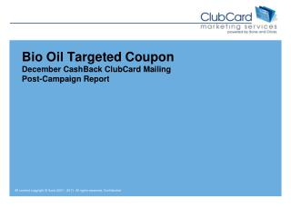 Bio Oil Targeted Coupon December  CashBack  ClubCard Mailing Post-Campaign Report