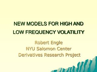 NEW MODELS FOR HIGH AND LOW FREQUENCY VOLATILITY