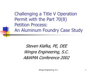 Challenging a Title V Operation Permit with the Part 708 Petition Process: An Aluminum Foundry Case Study