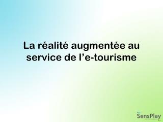 La réalité augmentée au service de l'e-tourisme