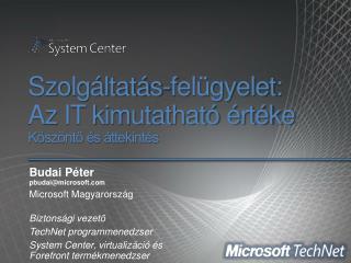 Szolgáltatás-felügyelet: Az IT kimutatható értéke Köszöntő és áttekintés
