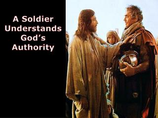 A Soldier Understands God's Authority
