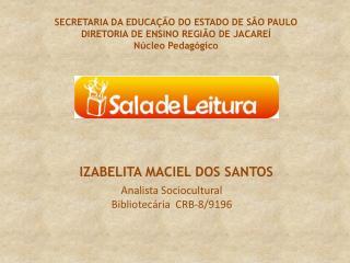 Analista Sociocultural Bibliotecária  CRB-8/9196