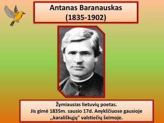 Antanas Baranauskas (1 835 -1 902 )