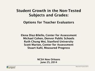 Student  Growth in the  Non-Tested Subjects  and  Grades: Options  for Teacher Evaluators
