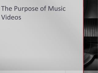 The Purpose of Music Videos