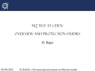 HQ test at CERN:  overview  and protection studies