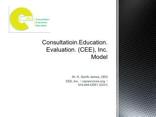 Consultatioin.Education.Evaluation . (CEE), Inc. Model