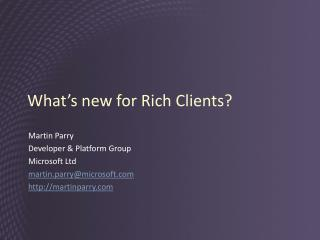 What's new for Rich Clients?