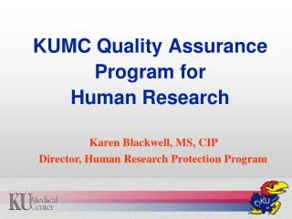 KUMC Quality Assurance Program for  Human Research
