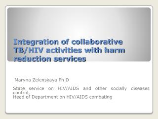Integration of collaborative  TB /HIV activities with harm reduction services