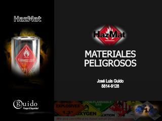 MATERIALES  PELIGROSOS Jos� Luis Guido 8814-9128