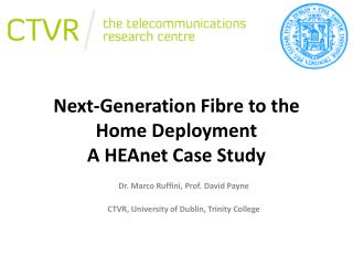 Next-Generation Fibre to the Home Deployment  A HEAnet Case Study
