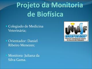 Projeto da Monitoria               de Biof sica