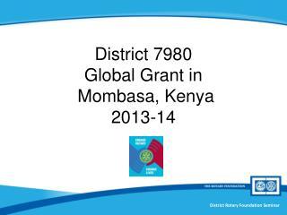 District 7980  Global Grant in  Mombasa, Kenya 2013-14
