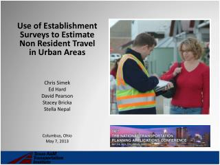 Use of Establishment Surveys to Estimate Non Resident Travel in Urban Areas Chris Simek Ed Hard