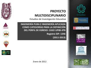 PROYECTO MULTIDISCIPLINARIO Estudios de Investigación Educativa