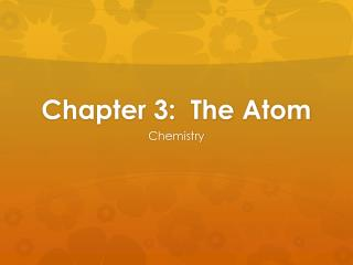 Chapter 3:  The Atom