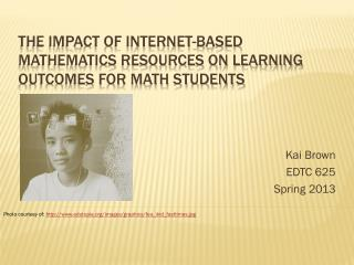 The Impact of Internet-Based Mathematics Resources on Learning Outcomes for Math Students