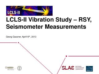 LCLS-II Vibration Study –  RSY, Seismometer Measurements